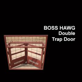 Boss Hawg Double Trap Door